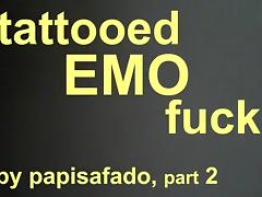 TATTOOED EMO SKINNY TOP GETS FUCKED BY PAPISAFADO PART 2 tube porn video